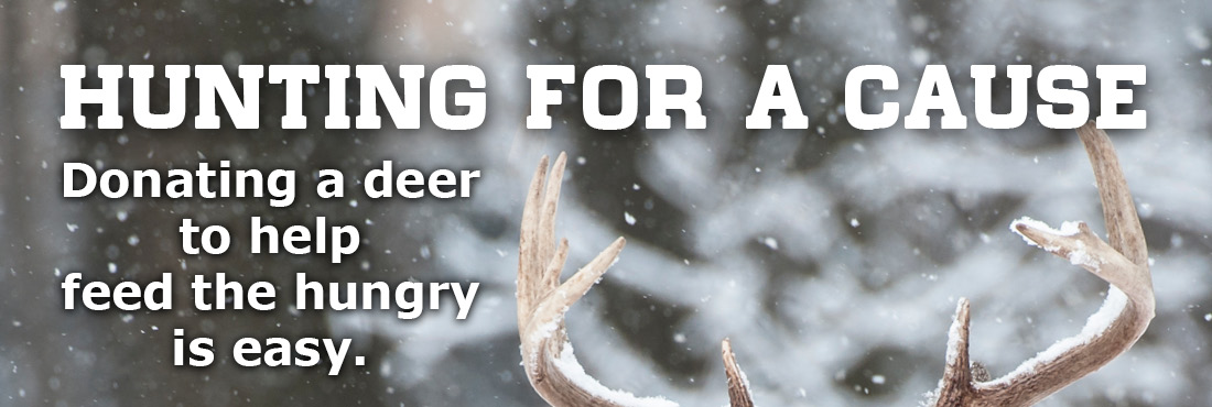 Hunting for a Cause - Donate a deer to feed the hungry